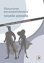 Siirtyminen perusopetuksesta toiselle asteelle – Infopaketti nuorten ohjaajille ja vanhemmille -opas